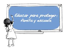 Educar para Proteger: Familia y Escuela