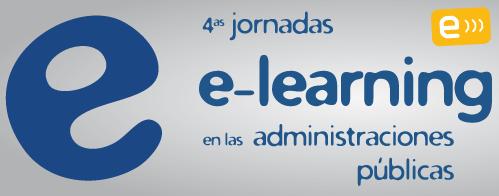 IV Jornadas de e-learning en las Administraciones Públicas