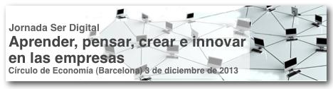 Jornada Ser Digital: Aprender, Pensar, Crear e Innovar en las Empresas