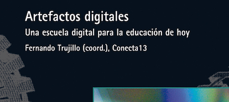 Artefactos Digitales. Una Escuela Digital para la Educación de Hoy