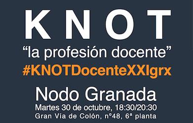 #KNOTDocenteXXIgrx: el nodo granadino de la Jornada 'La Profesión Docente'
